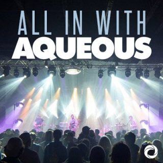 All In With Aqueous