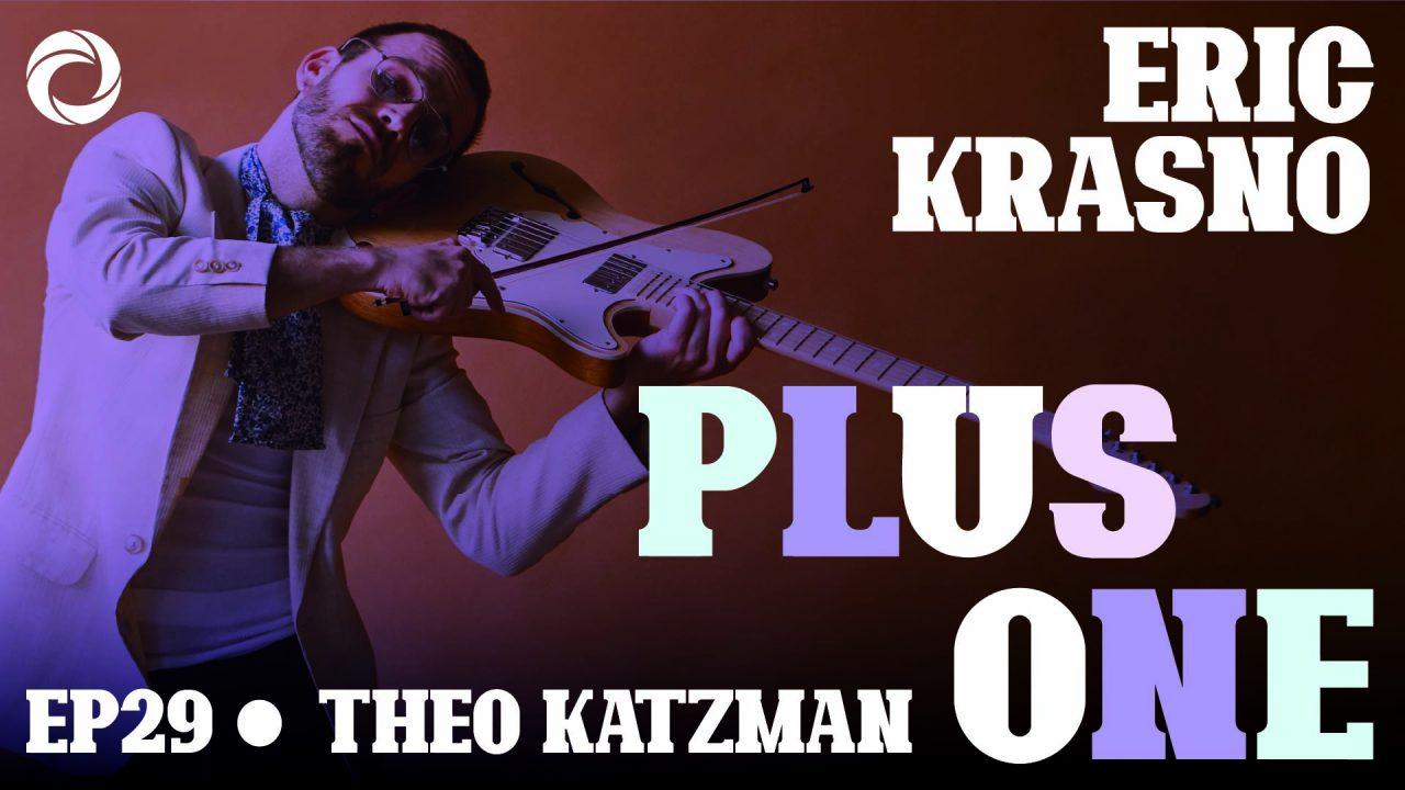 PlusOne_ep29_Theo Katzman16-9