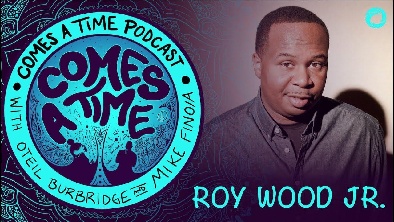 Comes A Time: Roy Wood Jr.