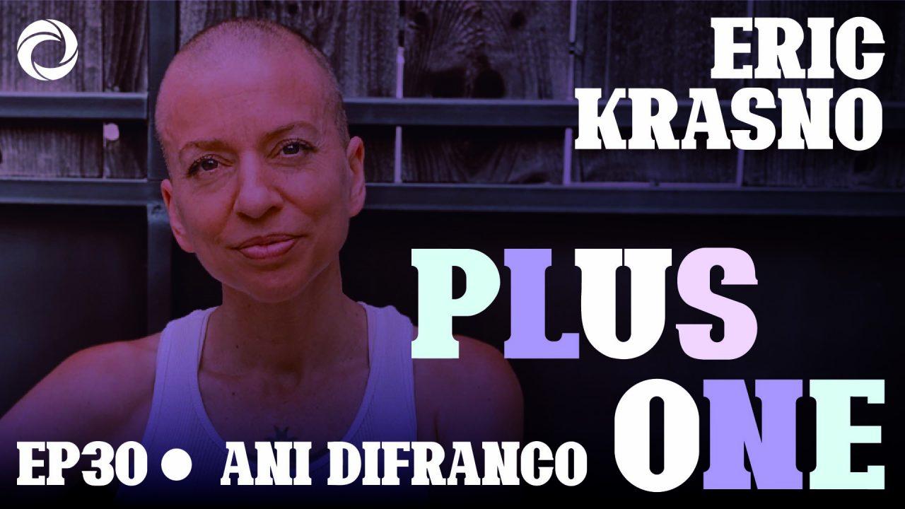 PlusOne_ep30_AniDifranco_16-9