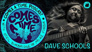 Comes a A Time: Dave Schools