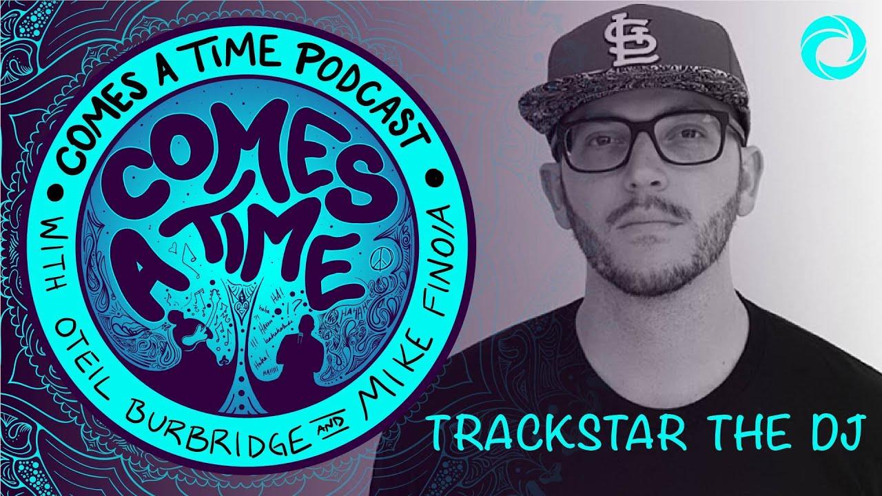 Comes A Time: Trackstar the DJ