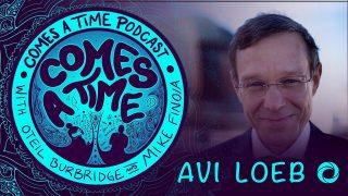 Comes A Time: Avi Loeb
