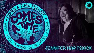 Comes a Time: Jennifer Hartswick