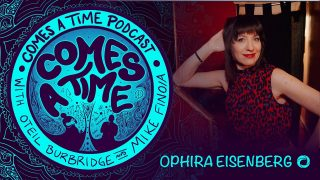 Comes A Time: Ophira Eisenberg