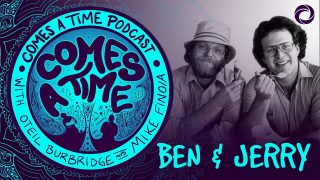 Comes A Time: Ben & Jerry