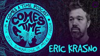 Comes A Time: Eric Krasno