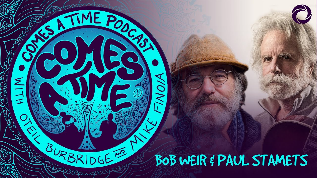 Comes a Time: Paul Stamets and Bob Weir