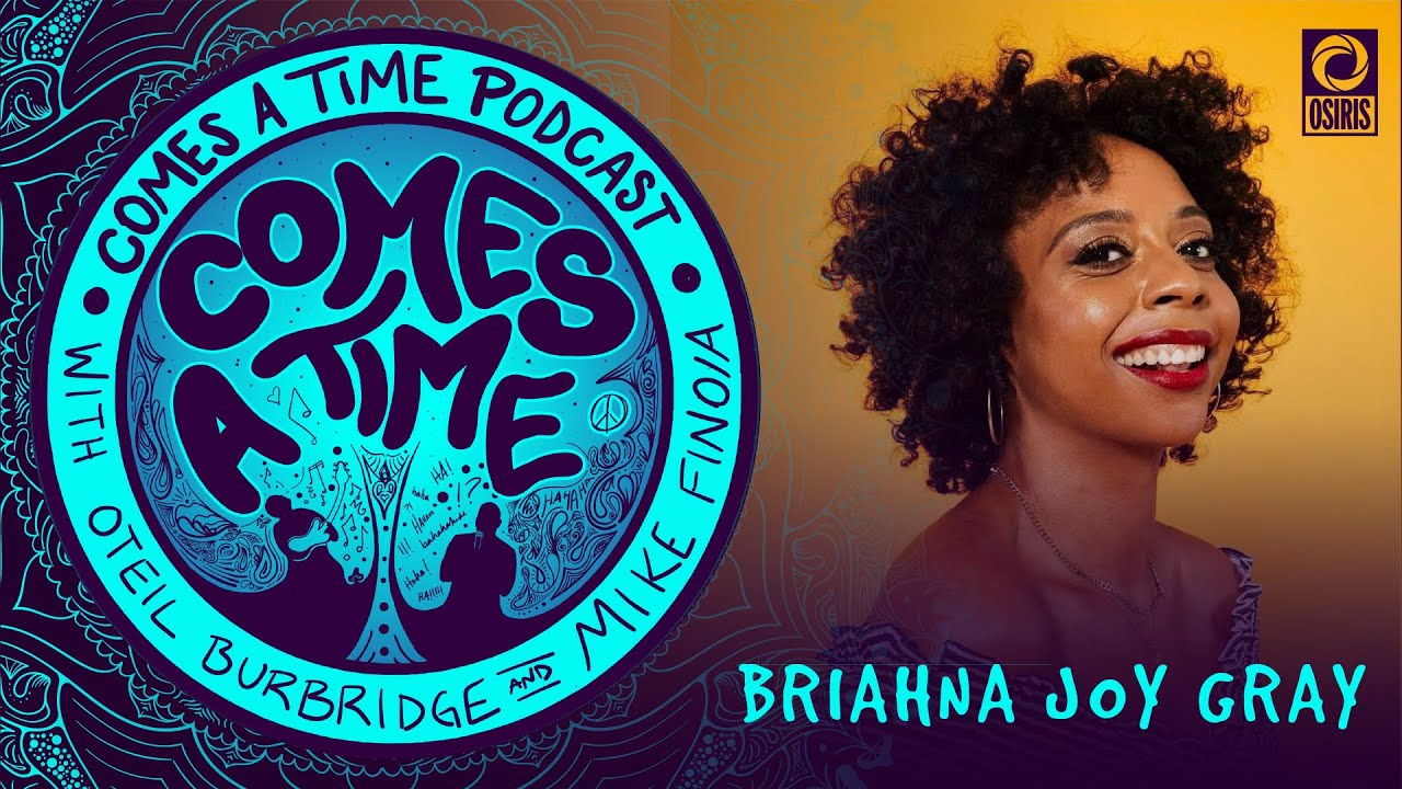 Come a Time: Briahna Joy Gray