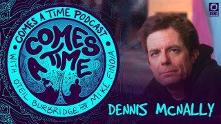 Comes A Time: Dennis McNally