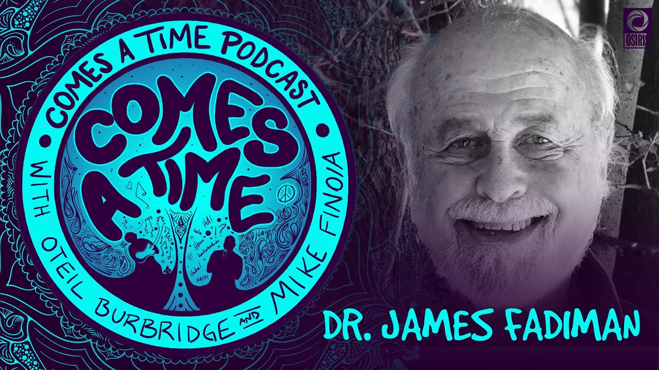 Comes A Time: Dr. James Fadiman
