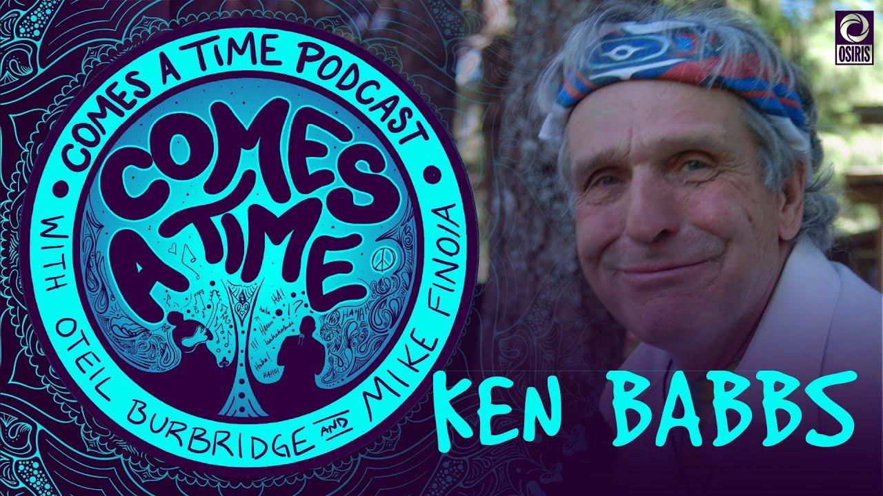 Comes A Time: Ken Babbs