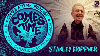 Comes A Time: Dr. Stanley Krippner