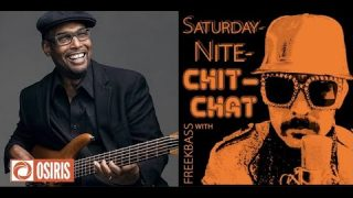 Interview with jazz bassist, Gerald Veasley (SATURDAY-NITE-ChitChat with FREEKBASS).